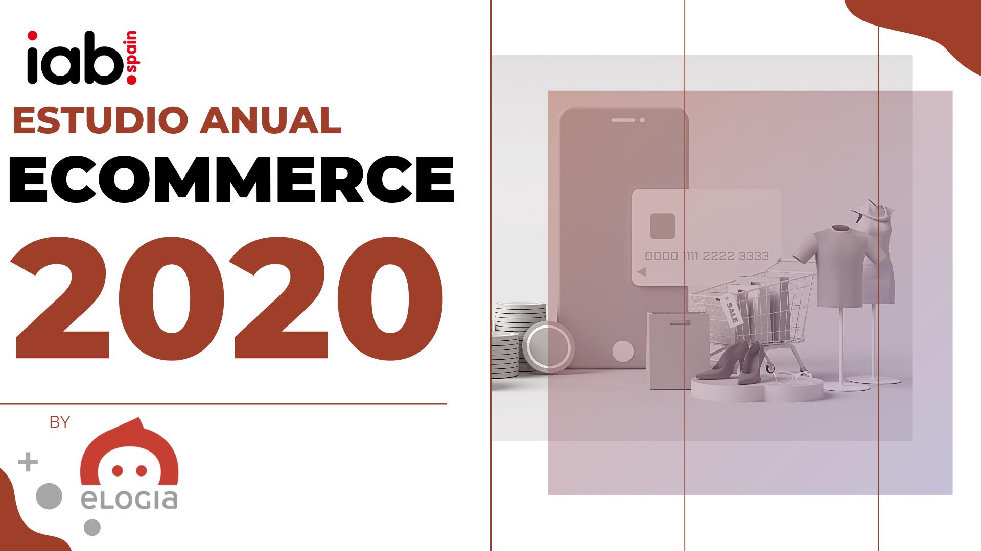 Estudio Anual eCommerce 2020 IAB by Elogia